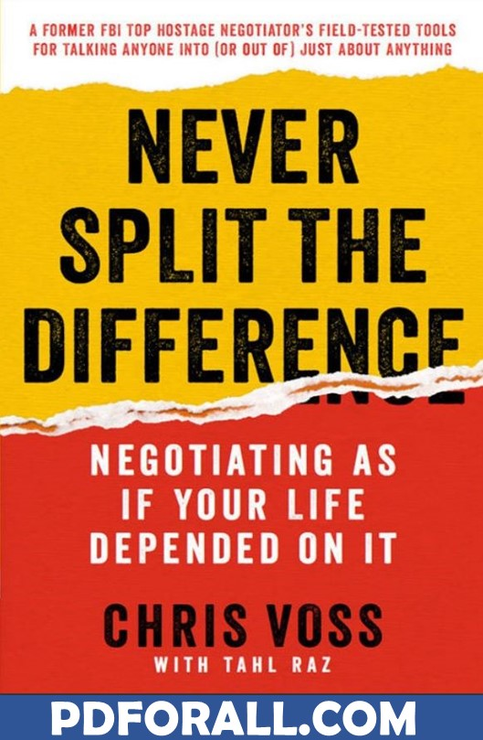 Never Split the Difference_ Negotiating As If Your Life Depended On It
