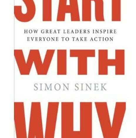 Start With Why pdf How Great Leaders Inspire Everyone to Take Action
