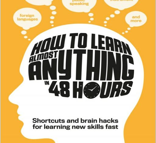 how to learn almost anything in 48 hours pdf